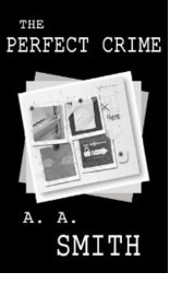 The Perfect Crime by A. A. Smith